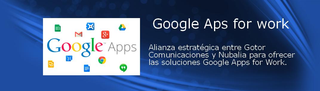 Google Apps for work - Gotor Comunicaciones
